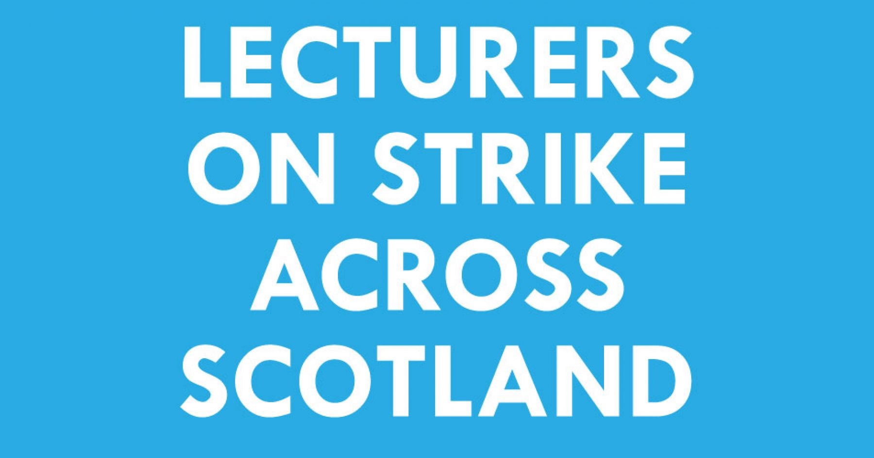 Lecturers on strike across Scotland